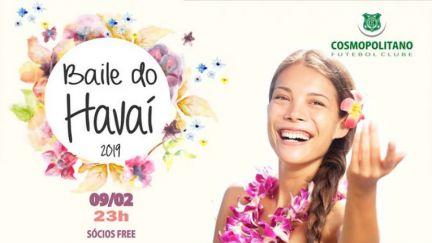 09.02 - Cosmopolitano FC | Baile do Hawai