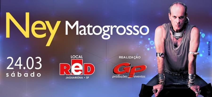 24.03 - Red Eventos | Ney Matogrosso