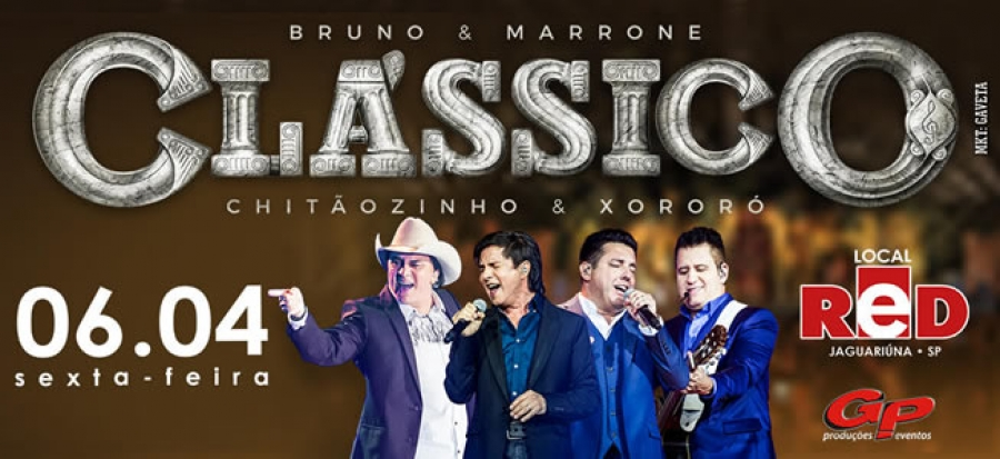 "06.04 - Red Eventos | ""Clássicos"" com Ch&X e Bruno & Marrone"