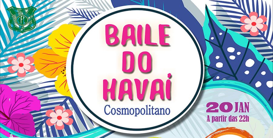 20.01 - Cosmopolitano FC | Baile do Hawai